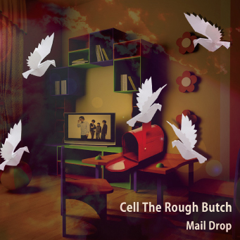 Cell The Rough Butch「Mail Drop」